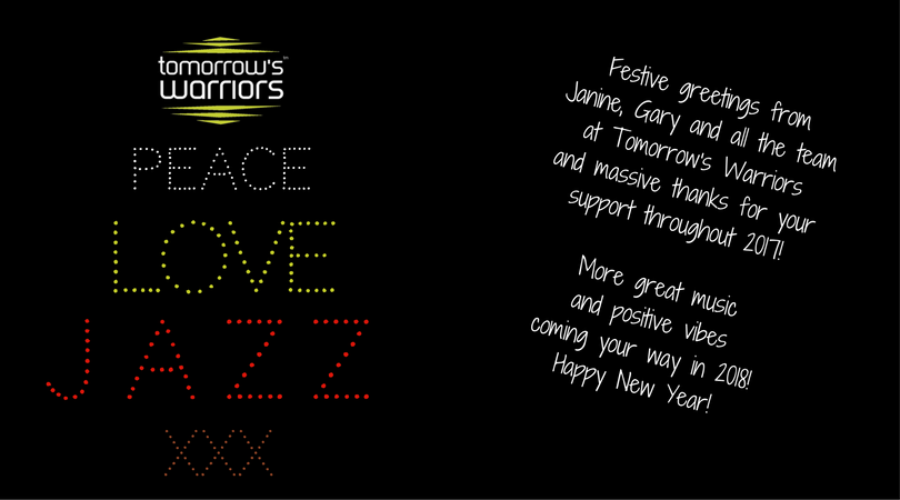 Tomorrow's Warriors - Peace Love Jazz festive greetings